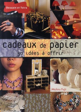 Couverture du livre « Cadeaux de papier » de M Fujii et C Davois aux éditions Dessain Et Tolra