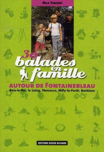 Couverture du livre « 30 balades en famille autour de Fontainebleau » de Max Vincent aux éditions Glenat