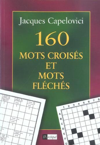 Couverture du livre « 160 Mots Croises Et Mots Fleches » de Capelovici-J aux éditions Archipel