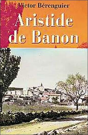 Couverture du livre « Aristide De Banon » de Victor Berenguier aux éditions Clc