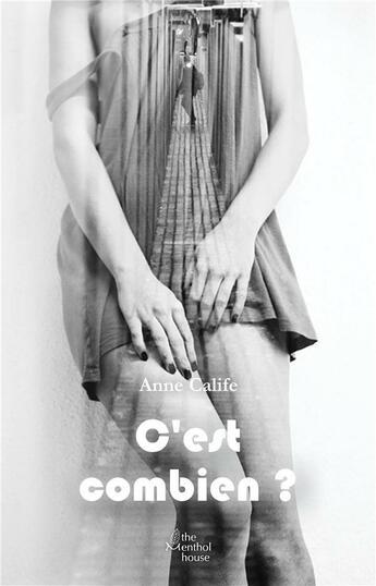 Couverture du livre « C'est combien ? » de Anne Calife aux éditions The Menthol House
