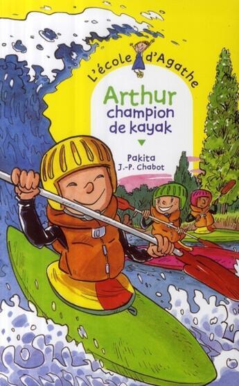 Couverture du livre « Arthur champion de kayak » de Pakita+Chabot-J.P aux éditions Rageot