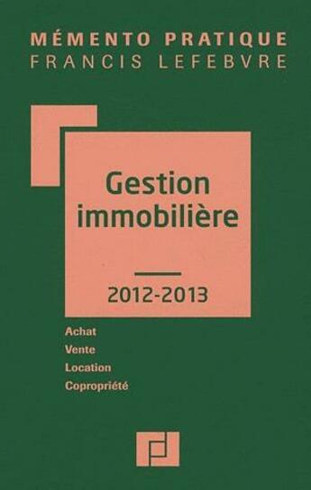 Couverture du livre « Memento Pratique ; Gestion Immobilière (Edition 2012/2013) » de Collectif aux éditions Lefebvre