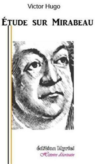 Couverture du livre « Étude sur Mirabeau » de Victor Hugo aux éditions Myriel