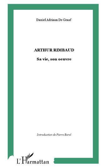 Couverture du livre « Arthur Rimbaud ; Sa Vie, Son Oeuvre » de Collectif aux éditions Harmattan