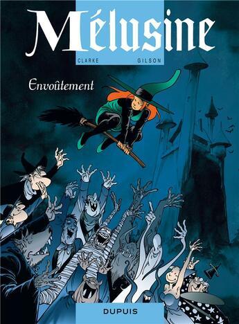 Couverture du livre « Mélusine T.20 ; envoûtement » de Francois Gilson et Clarke aux éditions Dupuis