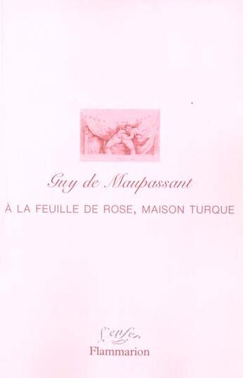 Couverture du livre « A La Feuille De Rose, Maison Turque » de Guy de Maupassant aux éditions Flammarion