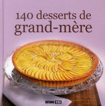Couverture du livre « 140 desserts de grand-mère » de Collectif aux éditions Editions Esi