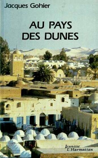 Couverture du livre « Au Pays Des Dunes » de Jacques Gohier aux éditions L'harmattan