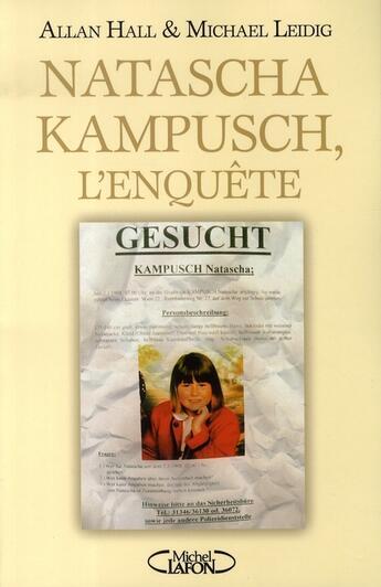 Couverture du livre « Natascha kampusch, l'enquête » de Allan Hall et Michael Leidig aux éditions Michel Lafon