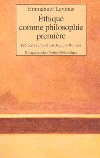 Couverture du livre « Ethique Comme Philosophie Premiere - Rp N 254 » de Emmanuel Levinas aux éditions Rivages