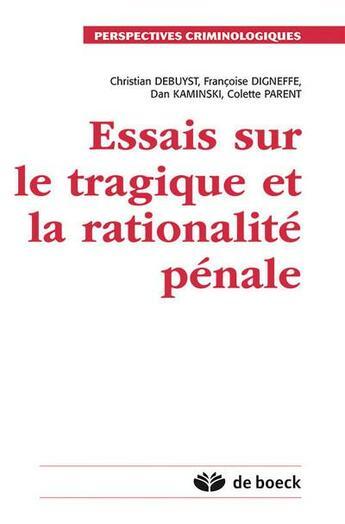 Couverture du livre « Essais sur le tragique et la rationalite penale » de Digneffe/Kaminski aux éditions Larcier