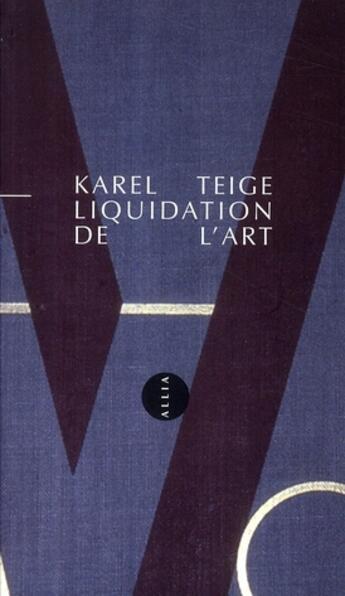 Couverture du livre « Liquidation de l'art » de Karel Teige aux éditions Allia