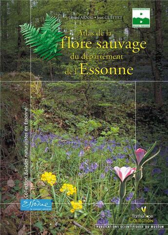 Couverture du livre « Atlas de la flore sauvage du département de l'Essonne » de Arnal/Guittet aux éditions Biotope