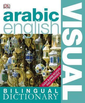 Couverture du livre « Arabic-English Visual Bilingual Dictionary » de Dorling Kindersley aux éditions Dorling Kindersley