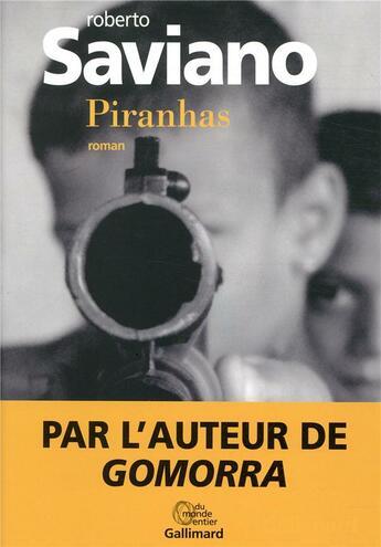 Couverture du livre « Piranhas » de Roberto Saviano aux éditions Gallimard