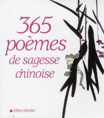 Couverture du livre « 365 poèmes de sagesse chinoise » de Herve Collet et Wing Fun Cheng aux éditions Albin Michel