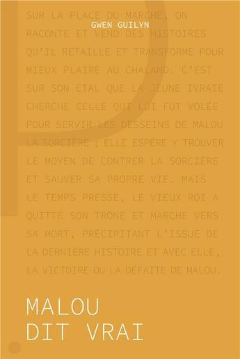 Couverture du livre « Malou dit vrai » de Gwen Guilyn aux éditions Le Panseur
