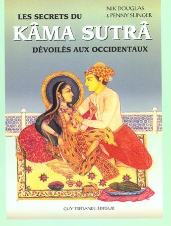 Couverture du livre « Les secrets du kama sutra devoiles aux occidentaux » de Douglas/Slinger aux éditions Tredaniel