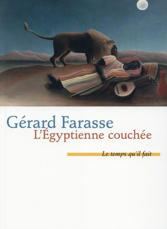 Couverture du livre « L'Egyptienne couchée » de Gerard Farasse aux éditions Le Temps Qu'il Fait