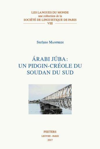 Couverture du livre « Árabi júba : un pidgin-créole du Soudan du Sud » de Stefano Manfredi aux éditions Peeters