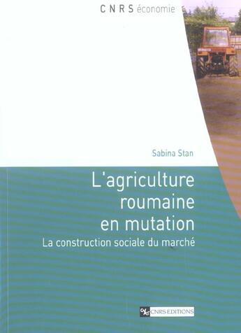 Couverture du livre « Agriculture Roumaine En Mutation. La Construction ... » de Stan Sabina aux éditions Cnrs