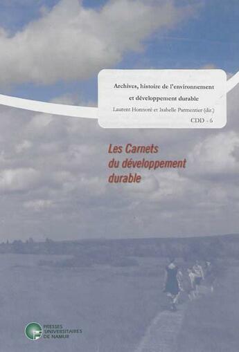 Couverture du livre « Archives, histoire de l'environnement et développement durable ; carnets du développement durable t.6 » de Honnore Et Parmentie aux éditions Pu De Namur