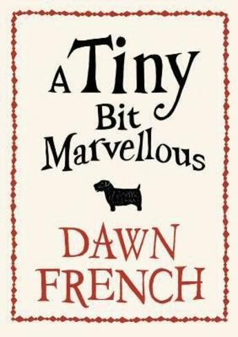 Couverture du livre « A tiny bit marvellous » de Dawn French aux éditions Michael Joseph