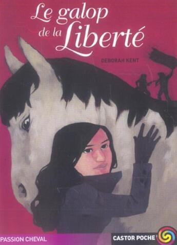 Couverture du livre « Le Galop De La Liberte » de Deborah Kent aux éditions Pere Castor