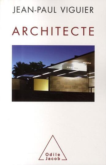 Couverture du livre « Architecte » de Viguier-Jp aux éditions Odile Jacob