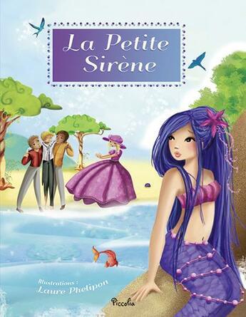 Couverture du livre « La Petite Sirène » de Laura Phelipon aux éditions Piccolia