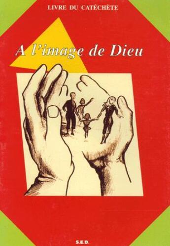 Couverture du livre « à l'image de Dieu : livre du catéchète » de Sonia Arnoux aux éditions Olivetan