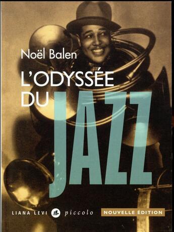 Couverture du livre « L'odyssée du jazz (édition 2017) » de Noel Balen aux éditions Liana Levi