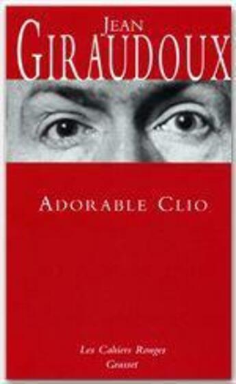 Couverture du livre « Adorable Clio » de Jean Giraudoux aux éditions Grasset Et Fasquelle