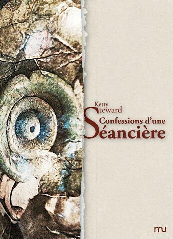 Couverture du livre « Confessions d'une séancière » de Ketty Steward aux éditions Mu Editions