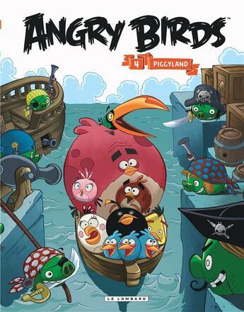 Couverture du livre « Angry birds t.4 ; Piggyland » de Rovio aux éditions Lombard
