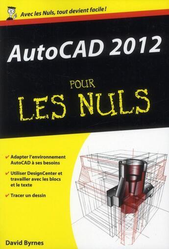 Couverture du livre « Autocad 2012 pour les nuls » de Daniel Rouge et Byrnes David aux éditions First