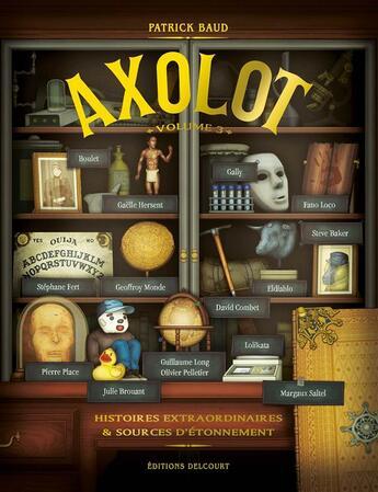 Couverture du livre « Axolot ; histoires extraordinaires & sources d'étonnement T.3 » de Collectif et Patrick Baud aux éditions Delcourt
