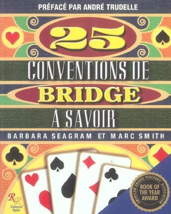 Couverture du livre « 25 Conventions De Bridge A Savoir ; Manuel Sur Le Jeu Du Bridge » de Barbara Seagram et Marc Smith aux éditions Rebis