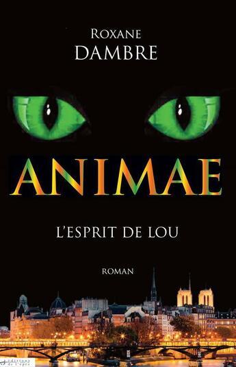 Couverture du livre « Animae t.1 ; l'esprit de Lou » de Roxane Dambre aux éditions Editions De L'epee