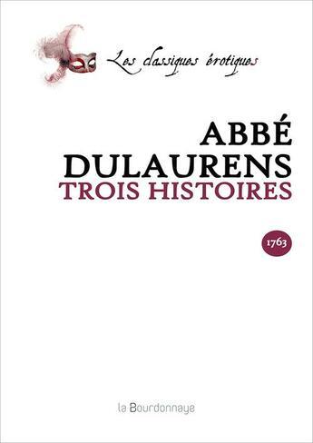Couverture du livre « Trois histoires » de Henri-Joseph Dulaurens aux éditions La Bourdonnaye