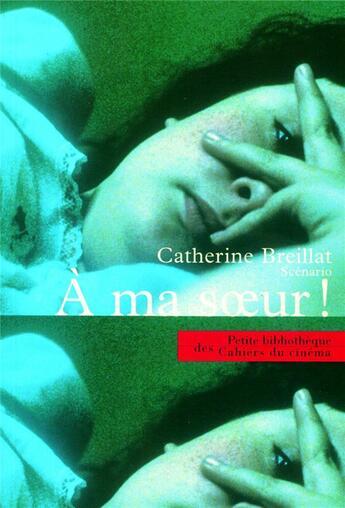 Couverture du livre « À ma soeur » de Catherine Breillat aux éditions Cahiers Du Cinema