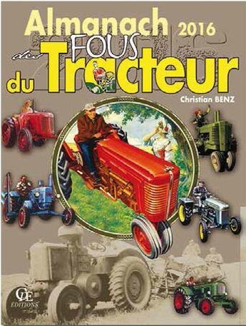 Couverture du livre « Almanach Des Fous Du Tracteur 2016 » de Christian Benz aux éditions Communication Presse Edition