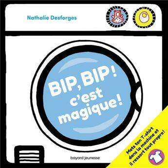 Couverture du livre « Bip, bip ! c'est magique ! » de Nathalie Desforges aux éditions Bayard Jeunesse