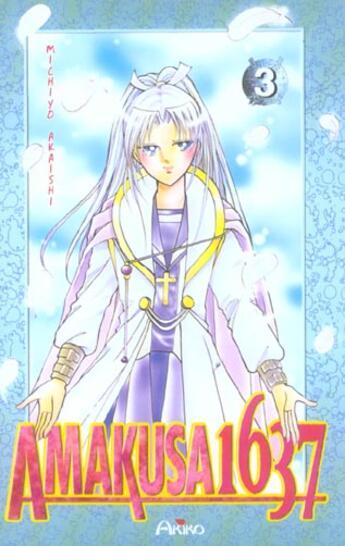 Couverture du livre « Amakusa 1637 T.3 » de Michiyo Akaishi aux éditions Akiko