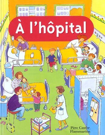 Couverture du livre « A l'hopital » de Anne Fronsacq aux éditions Pere Castor