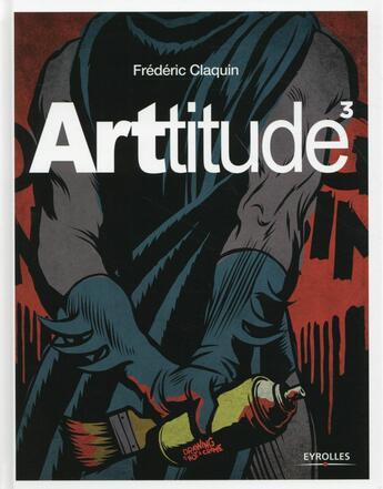 Couverture du livre « Arttitude 3 » de Frederic Claquin aux éditions Eyrolles