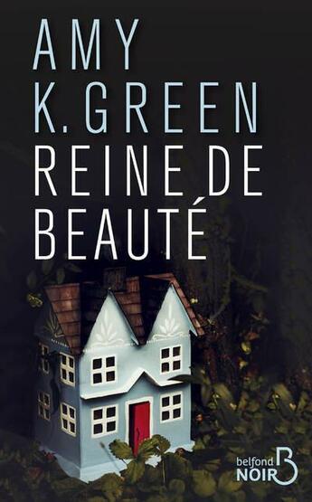 Couverture du livre « Reine de beauté » de Amy K. Greene aux éditions Belfond
