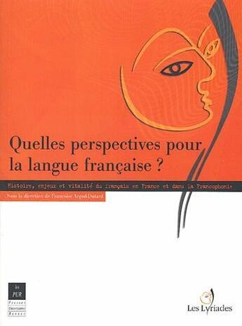 Couverture du livre « Quelles perspectives pour la langue francaise ? » de Francoise Argod-Dutour aux éditions Pu De Rennes