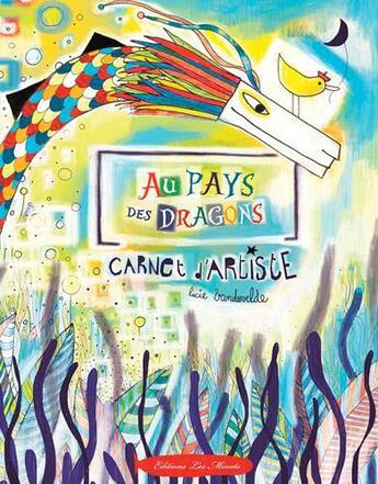 Couverture du livre « Au pays des dragons, carnet d'artiste » de Lucie Vandevelde aux éditions Les Minots